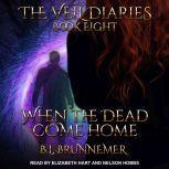When the Dead Come Home, B.L. Brunnemer