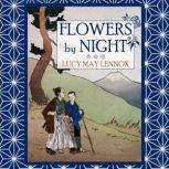 Flowers by Night, Lucy May Lennox