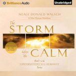 The Storm Before the Calm, Neale Donald Walsch