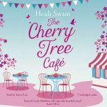 The Cherry Tree Cafe Cupcakes, crafting and love - the perfect summer read for fans of Bake Off, Heidi Swain