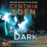 After the Dark (Killer Instinct), Cynthia Eden