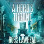 A Hero's Throne, Ross Lawhead