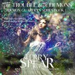 The Trouble with Demons, Terry Spear