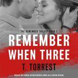 Remember When 3, T. Torrest