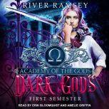 Dark Gods First Semester, River Ramsey