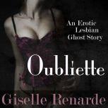 Oubliette: An Erotic Lesbian Ghost Story, Giselle Renarde