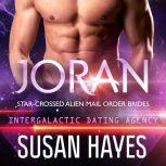 Joran: Star-Crossed Alien Mail Order Brides (Intergalactic Dating Agency), Susan Hayes