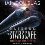 Altered Starscape Andromedan Dark: Book One, Ian Douglas