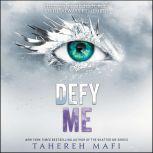 Defy Me, Tahereh Mafi