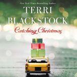 Catching Christmas, Terri Blackstock