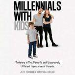 Millennials With Kids Rethinking Corporate Education in a World of Unrelenting Change, Jeff Fromm