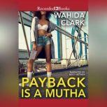 Payback Is a Mutha, Wahida Clark