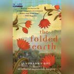 The Folded Earth, Anuradha Roy