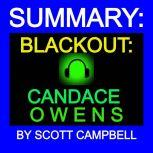 SUMMARY: BLACKOUT: CANDACE OWENS, Scott Campbell