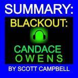 SUMMARY: BLACKOUT: CANDACE OWENS, Scott Campbell