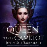 Queen Takes Camelot, Joely Sue Burkhart