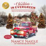 Christmas In Evergreen Based on the Hallmark Channel Original Movie, Nancy Naigle/Hallmark Publishing