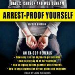 Arrest-Proof Yourself Second Edition, Dale C. Carson