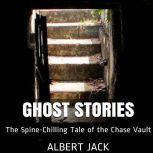 The Spine-Chilling Tale of the Chase Vault, Albert Jack