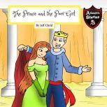 The Prince and the Poor Girl Royalty Amongst the Commoners (Kids' Adventure Stories), Jeff Child