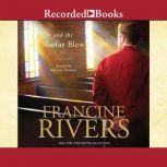 And the Shofar Blew, Francine Rivers