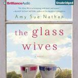 The Glass Wives, Amy Sue Nathan