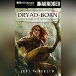 Dryad-Born, Jeff Wheeler