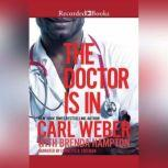 The Doctor Is In, Carl Weber