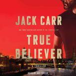 True Believer A Novel, Jack Carr