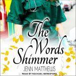 The Words Shimmer, Jenn Matthews