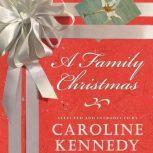 A Family Christmas, Caroline Kennedy