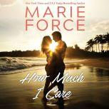 How Much I Care, Marie Force