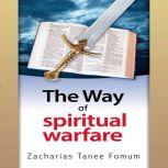 The Way Of Spiritual Warfare, Zacharias Tanee Fomum