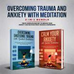 Overcoming Trauma & Anxiety with Meditation 2-in-1 Bundle The #1 Complete Box Set to Reduce Your Anxiety and Recover From Trauma & Depression, Karen Hills