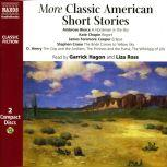 More Classic American Short Stories, Ambrose Bierce; Kate Chopin; James Fenimore Cooper; Stephen Crane; O. Henry