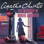 The Murder of Roger Ackroyd A Hercule Poirot Mystery, Agatha Christie