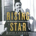 Rising Star The Making of Barack Obama, David Garrow