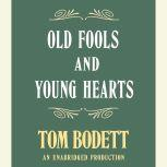 Old Fools and Young Hearts, Tom Bodett