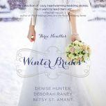 Winter Brides A Year of Weddings Novella Collection, Denise Hunter