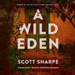 A Wild Eden, Scott Sharpe