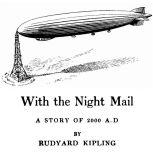 With the Night Mail A Story of 2000 A.D., Rudyard Kipling