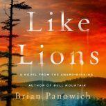 Like Lions A Novel, Brian Panowich