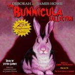 The Bunnicula Collection: Books 1-3 #1: Bunnicula: A Rabbit-Tale of Mystery; #2: Howliday Inn; #3: The Celery Stalks at Midnight, James Howe
