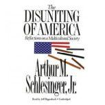 The Disuniting of America Reflections on a Multicultural Society, Arthur M. Schlesinger, Jr.