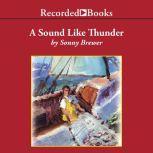 A Sound Like Thunder, Sonny Brewer