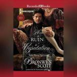 How to Ruin a Reputation, Bronwyn Scott