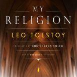 My Religion, Leo Tolstoy