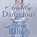 Slightly Dangerous, Mary Balogh