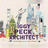 Iggy Peck, Architect, Andrea Beaty