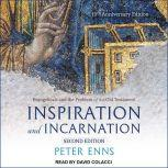 Inspiration and Incarnation Evangelicals and the Problem of the Old Testament, Peter Enns
